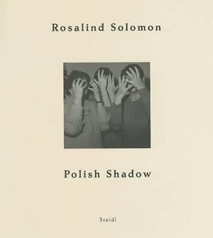 Rosalind Solomon: Polish Shadow