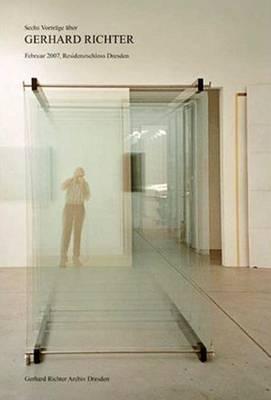 Gerhard Richter: Symposium/Sechs Vortrage