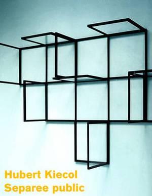 Hubert Kiecol: Separee Public