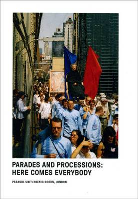 Parades and Processions: Here Comes Everybody
