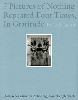 Luis Jacob: 7 Pictures of Nothing Repeated Four Times, in Gratitude