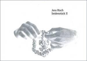 Jens Risch: Seidenstuck II