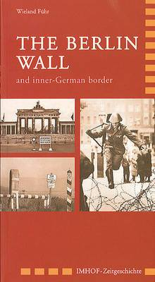 The Berlin Wall and Inner-German Border