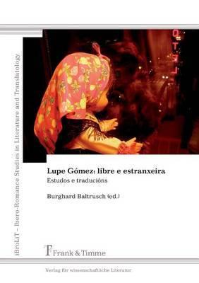 Lupe Gomez: Libre E Estranxeira. Estudos E Traducions
