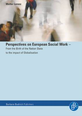 Perspectives on European Social Work: From the Birth of the Nation State to the Impact of Globalisation