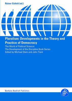 Pluralism: Developments in the Theory and Practice of Democracy