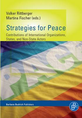 Strategies for Peace: Contributions of International Organisations, States and Non-state Actors