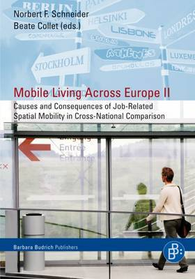 Mobile Living Across Europe: v. 2: Causes and Consequences of  Job-related-spatial Mobility in Cross-national Comparison