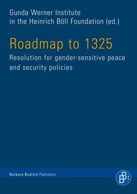 Roadmap to 1325: Resolution for Gender-sensitive Peace and Security Policies