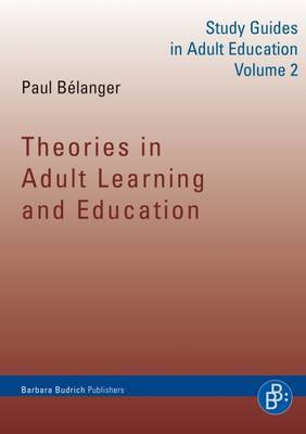 Theories in Adult Learning and Education: Study Guides in Adult Education: 2