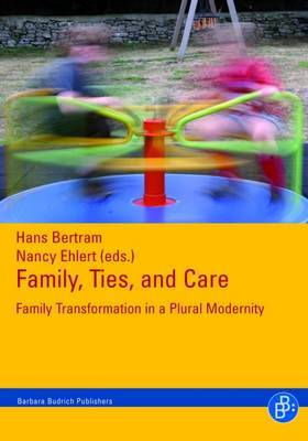 Family, Ties and Care: Family Transformation in a Plural Modernity