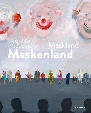 Cordula Gudemann: Maskenland