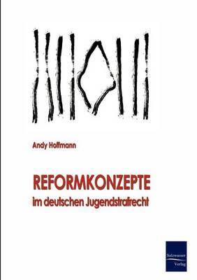 Reformkonzepte Im Deutschen Jugendstrafrecht