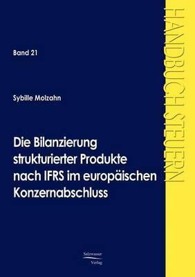 Die Bilanzierung Strukturierter Produkte Nach Ifrs Im Europaischen Konzernabschluss