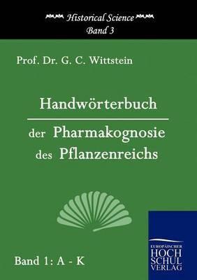 Handworterbuch Der Pharmakognosie Des Pflanzenreichs