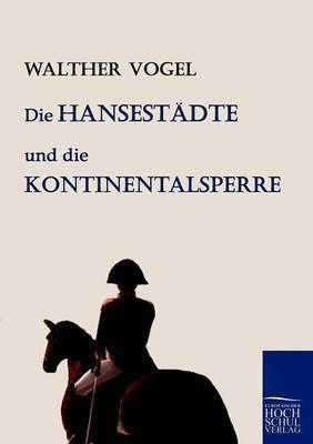 Die Hansestadte Und Die Kontinentalsperre