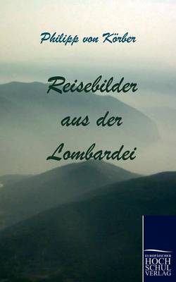 Reisebilder Aus Der Lombardei