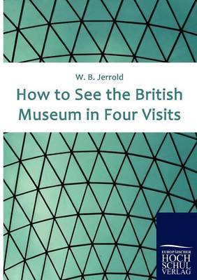 How to See the British Museum in Four Visits