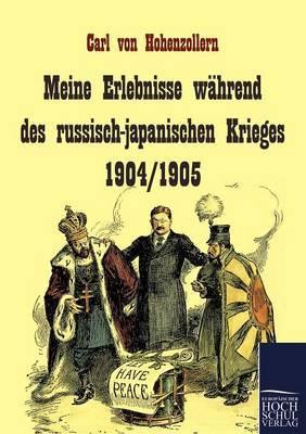 Meine Erlebnisse Wahrend Des Russisch-Japanischen Krieges 1904/1905