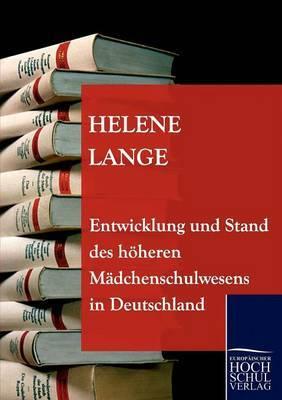 Entwicklung Und Stand Des Hoheren Madchenschulwesens in Deutschland