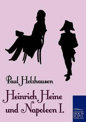 Heinrich Heine Und Napoleon I.