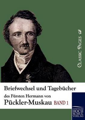 Briefwechsel Und Tagebucher Des Fursten Hermann Von Puckler-Muskau