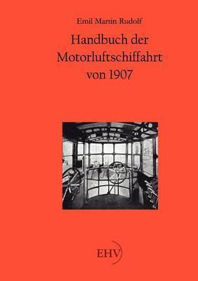 Handbuch Der Motorluftschiffahrt Von 1907