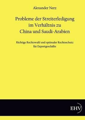 Probleme Der Streiterledigung Im Verhaltnis Zu China Und Saudi-Arabien