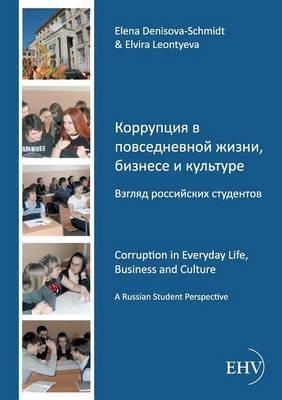 Korrupcija V Povsednevnoj Izni, Biznese I Kul'ture. Vzgljad Rossijskich Studentov