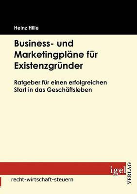 Business- Und Marketingplane Fur Existenzgrunder