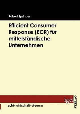 Efficient Consumer Response (Ecr) Fur Mittelstandische Unternehmen