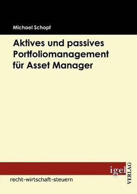 Aktives Und Passives Portfoliomanagement Fur Asset Manager