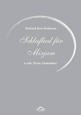 Richard Beer-Hofmann: Schlaflied Fur Mirjam