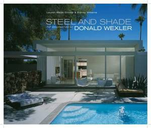 Steel and Shade: The Architecture of Donald Wexler