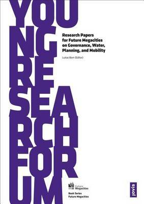 Young Research Forum: Research Papers for Future Megacities on Governance, Water, Planning, and Mobility