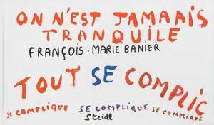 Francois-Marie Banier: Autocar Volume 4: On n'est Jamais Tranquile
