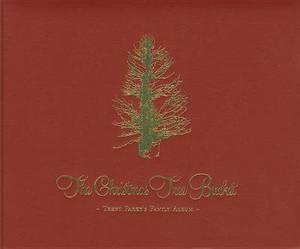 Trent Parke: The Christmas Tree Bucket - Trent Parke's Family Album
