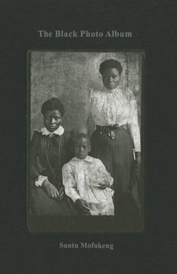 Santu Mofokeng: The Black Photo Album / Look at Me: 1890-1950