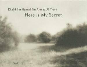 Khalid Bin Hamad Bin Ahmad Al Thani: Here is My Secret