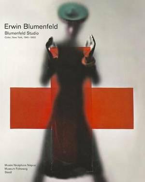 Erwin Blumenfeld: Blumenfeld Studio: Color, New York, 1941-1960