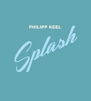 Philipp Keel: Splash