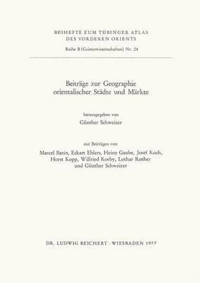 Beitrage Zur Geographie Orientalischer Stadte Und Markte