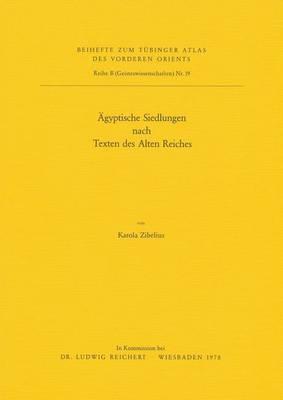 Agyptische Siedlungen Nach Texten Des Alten Reiches