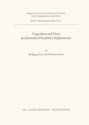 Vegetation Und Flora Des Zentralen Hindukus (Afghanistan)