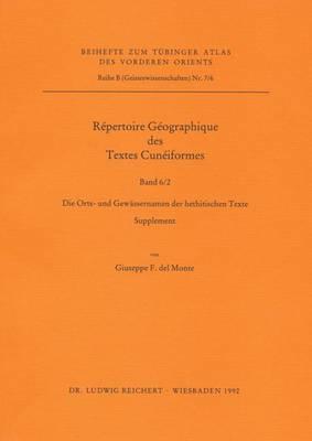 Repertoire Geographique Des Textes Cuneiformes VI: Die Orts- Und Gewassernamen der Hethitischen Texte