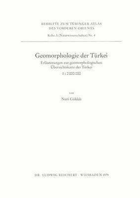 Geomorphologie Der Turkei: Erlauterungen Zur Geomorphologischen Ubersichtskarte Der Turkei (1:2.000.000)