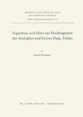 Vegetation Und Flora Der Hochregionen Der Aladaglari Und Erciyes Dagi, Turkei