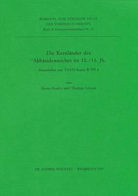 Die Kernlander Des 'Abbasidenreiches Im 10. Und 11. Jahrhundert: Materialien Zur Tavo-Karte B VII 6