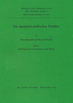 Die Agyptisch-Arabischen Dialekte I Und II: 1. Einleitung Und Anmerkung Zu Den Karten. 2. Dialektatlas Von Agypten
