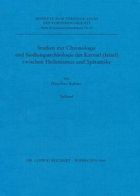 Studien Zur Chronologie Und Siedlungsarchaologie Des Karmel (Israel) Zwischen Hellenismus Und Spatantike